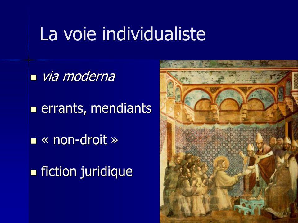 via moderna via moderna errants, mendiants errants, mendiants « non-droit » « non-droit » fiction juridique fiction juridique La voie individualiste