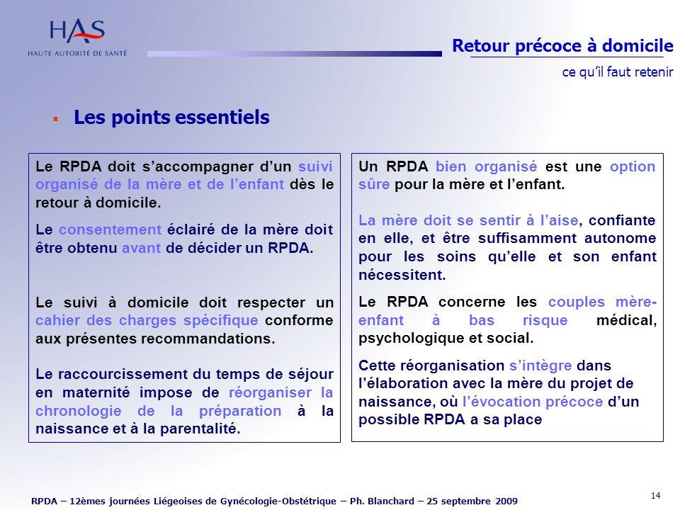 14 Les points essentiels Retour précoce à domicile ce quil faut retenir RPDA – 12èmes journées Liégeoises de Gynécologie-Obstétrique – Ph. Blanchard –