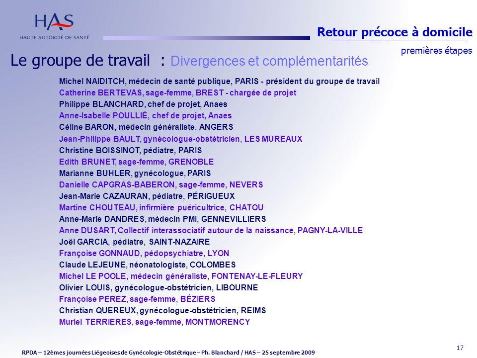 17 Le groupe de travail : Divergences et complémentarités Michel NAIDITCH, médecin de santé publique, PARIS - président du groupe de travail Catherine