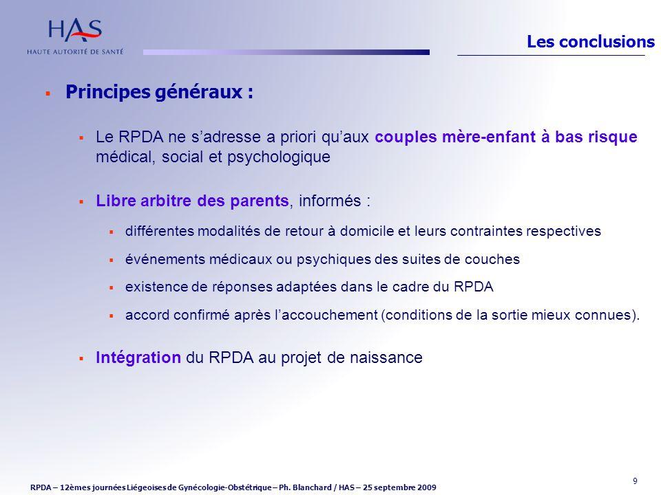 9 Principes généraux : Le RPDA ne sadresse a priori quaux couples mère-enfant à bas risque médical, social et psychologique Libre arbitre des parents,