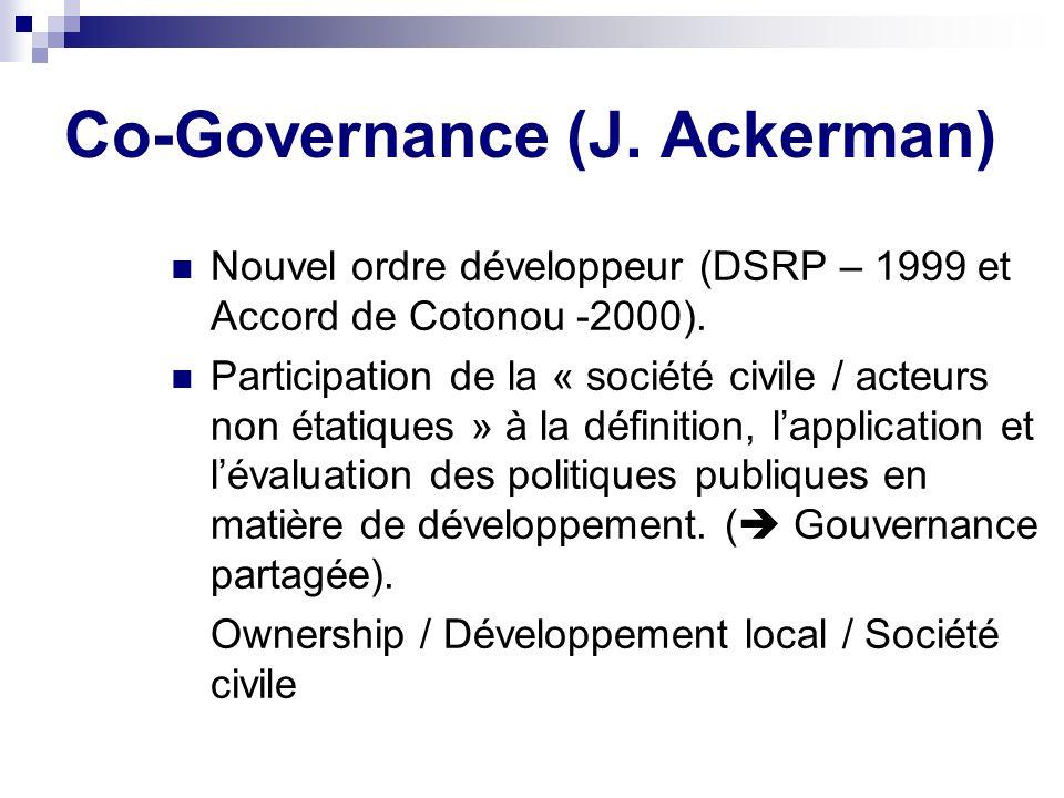 Co-Governance (J.Ackerman) Nouvel ordre développeur (DSRP – 1999 et Accord de Cotonou -2000).