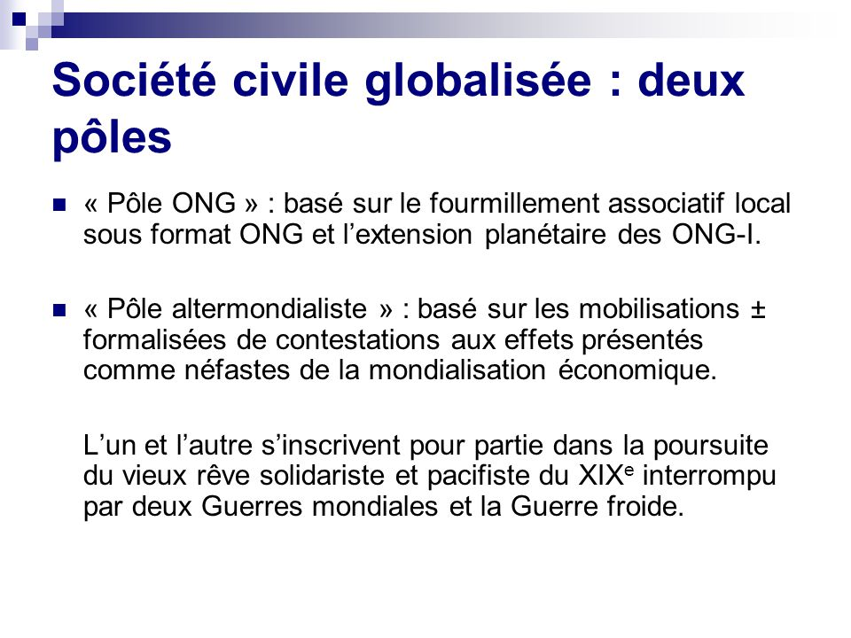 Société civile universelle.Oui. Universalisme prescriptif (D.