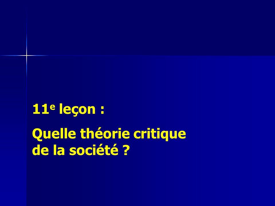 11 e leçon : Quelle théorie critique de la société ?