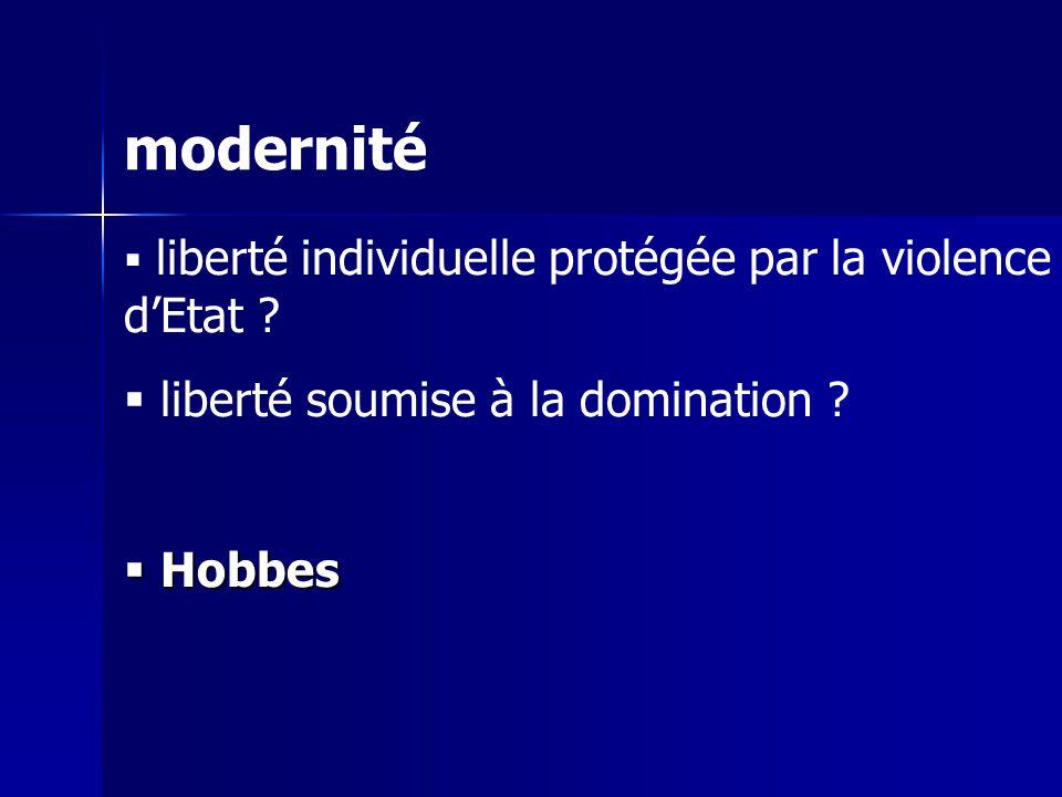 modernité liberté individuelle protégée par la violence dEtat .