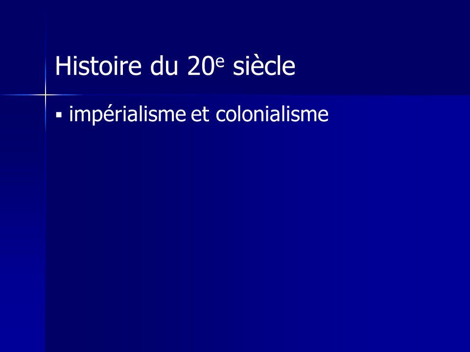 Histoire du 20 e siècle impérialisme et colonialisme