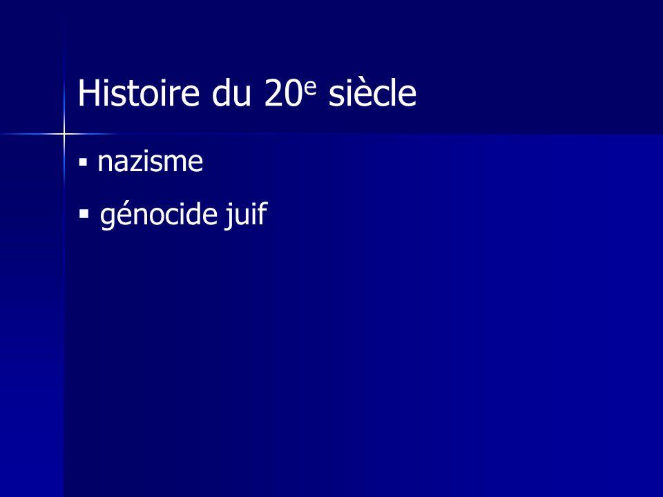 Histoire du 20 e siècle nazisme génocide juif