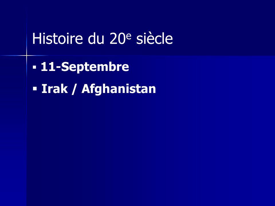 Histoire du 20 e siècle 11-Septembre Irak / Afghanistan