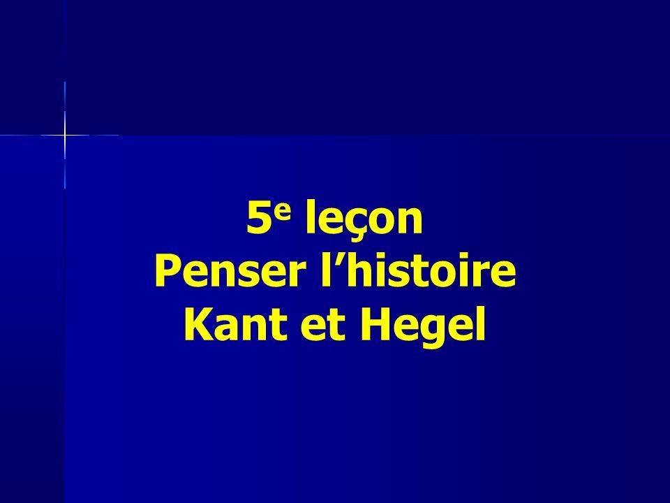 5 e leçon Penser lhistoire Kant et Hegel