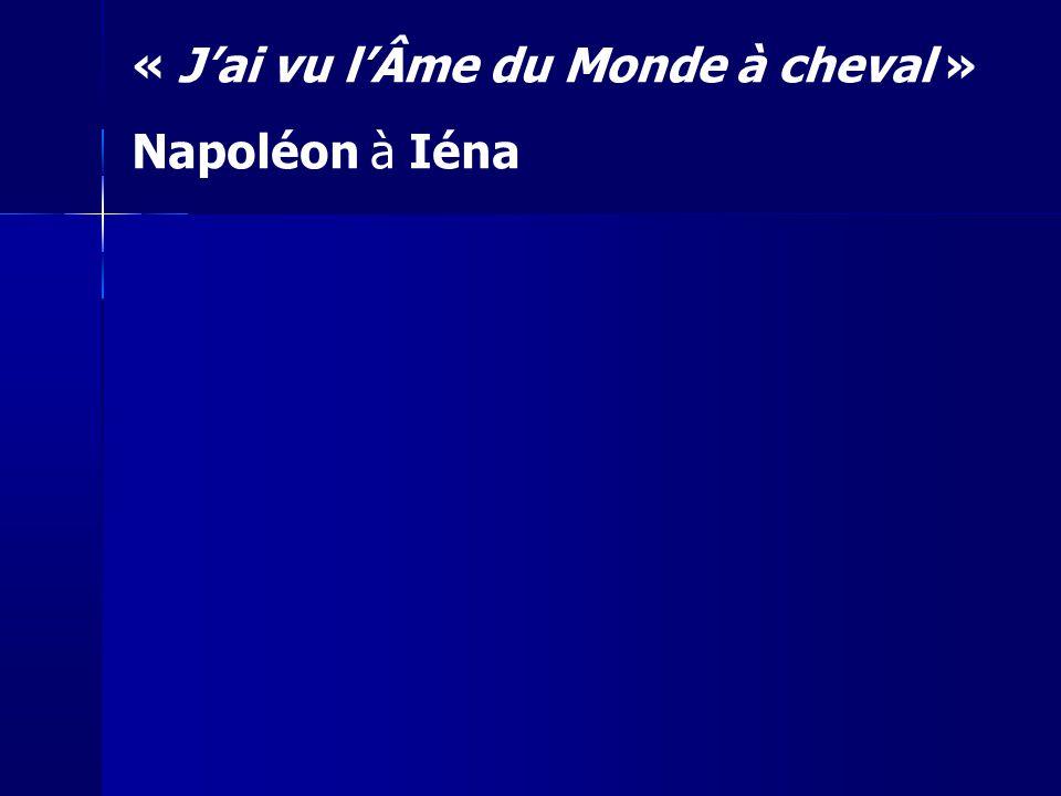« Jai vu lÂme du Monde à cheval » Napoléon à Iéna