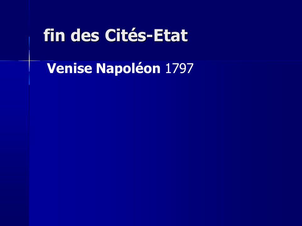 fin des Cités-Etat Venise Napoléon 1797