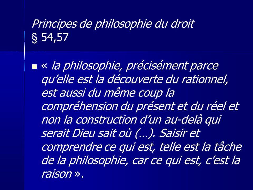 « la philosophie, précisément parce quelle est la découverte du rationnel, est aussi du même coup la compréhension du présent et du réel et non la con