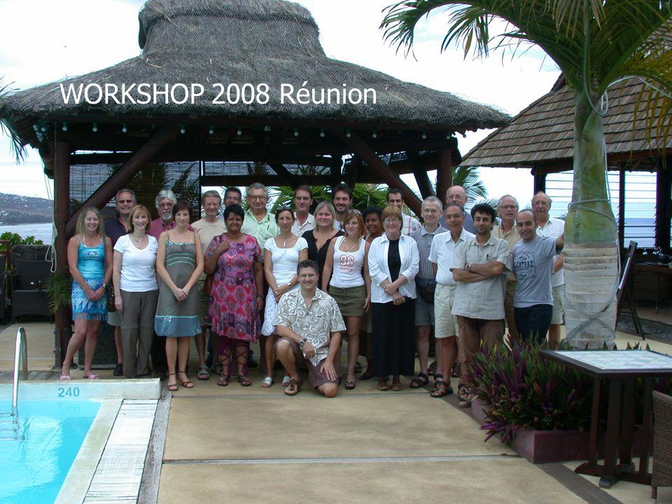 WORKSHOP 2006 Réunion WORKSHOP 2008 Réunion