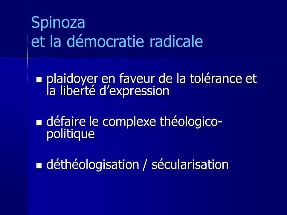 plaidoyer en faveur de la tolérance et la liberté dexpression plaidoyer en faveur de la tolérance et la liberté dexpression défaire le complexe théologico- politique défaire le complexe théologico- politique déthéologisation / sécularisation déthéologisation / sécularisation Spinoza et la démocratie radicale