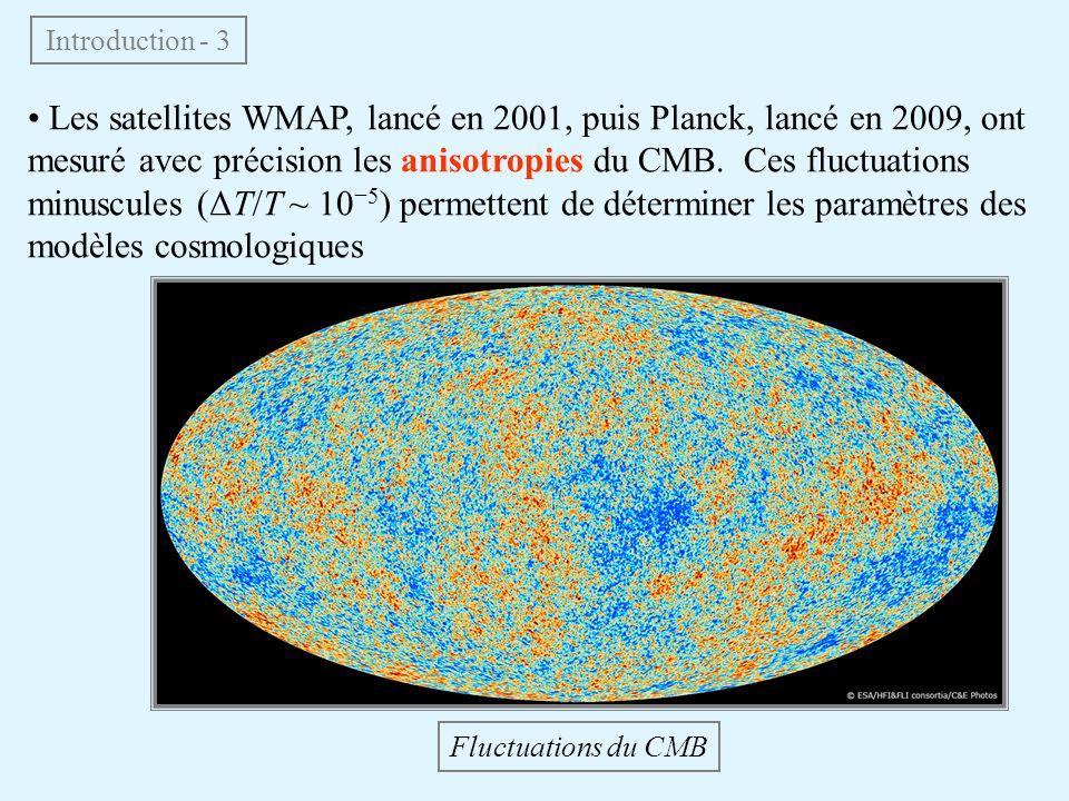 Les satellites WMAP, lancé en 2001, puis Planck, lancé en 2009, ont mesuré avec précision les anisotropies du CMB. Ces fluctuations minuscules (ΔT/T ~