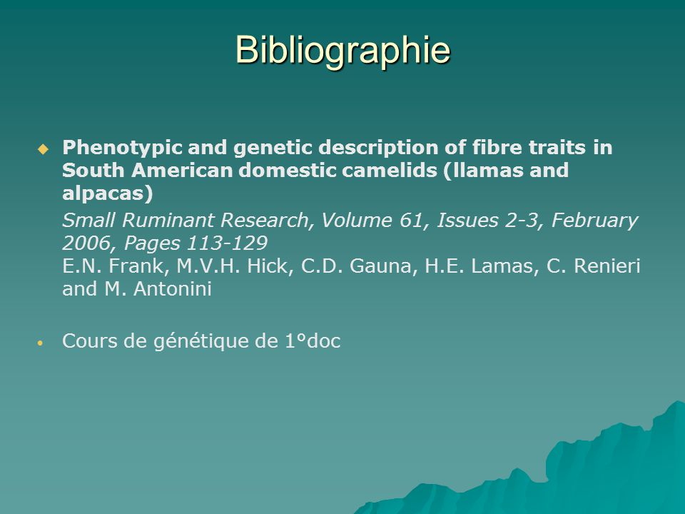 Bibliographie Phenotypic and genetic description of fibre traits in South American domestic camelids (llamas and alpacas) Small Ruminant Research, Volume 61, Issues 2-3, February 2006, Pages 113-129 E.N.