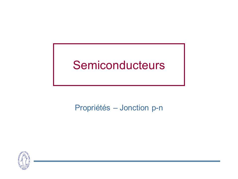 Semiconducteurs Propriétés – Jonction p-n