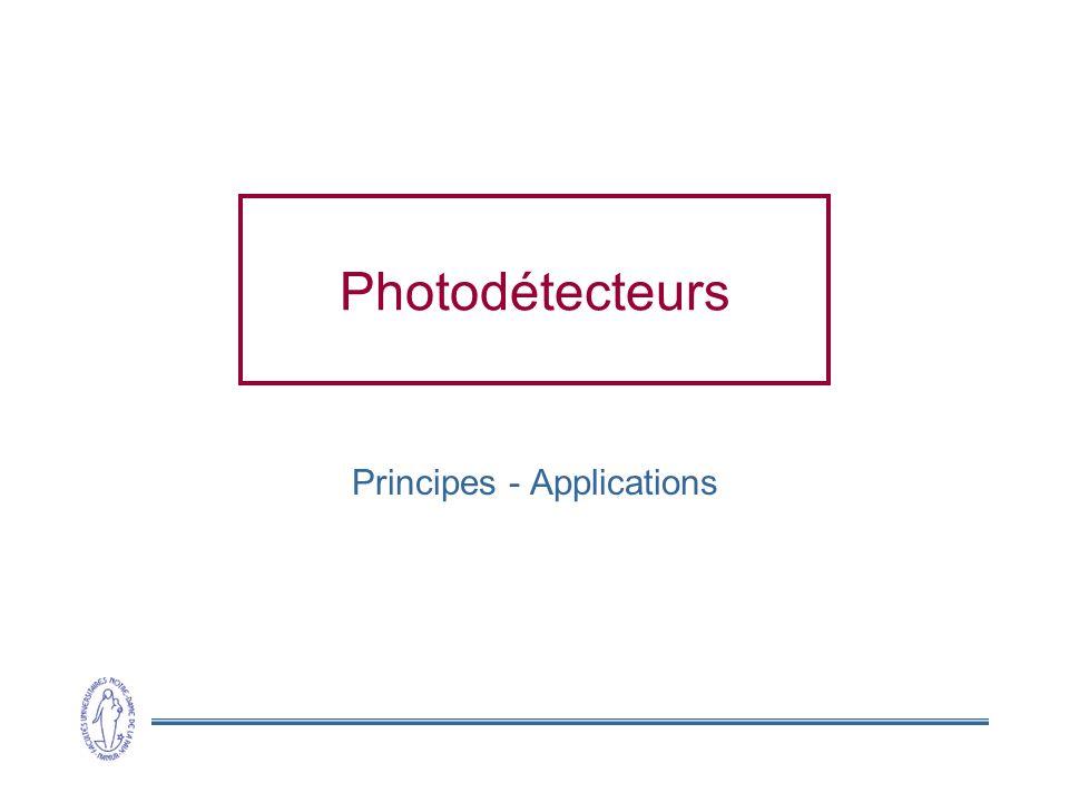 Photodétecteurs Principes - Applications