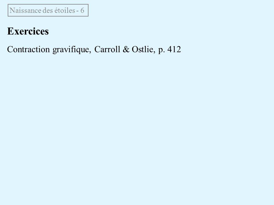 Exercices Contraction gravifique, Carroll & Ostlie, p. 412 Naissance des étoiles - 6