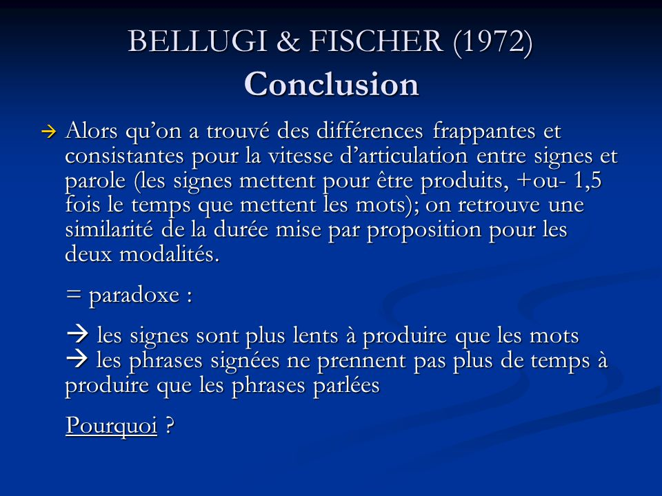 BELLUGI & FISCHER (1972) : Explications Quels sont les mécanismes en LS qui compensent cette perte de temps en articulation des signes.