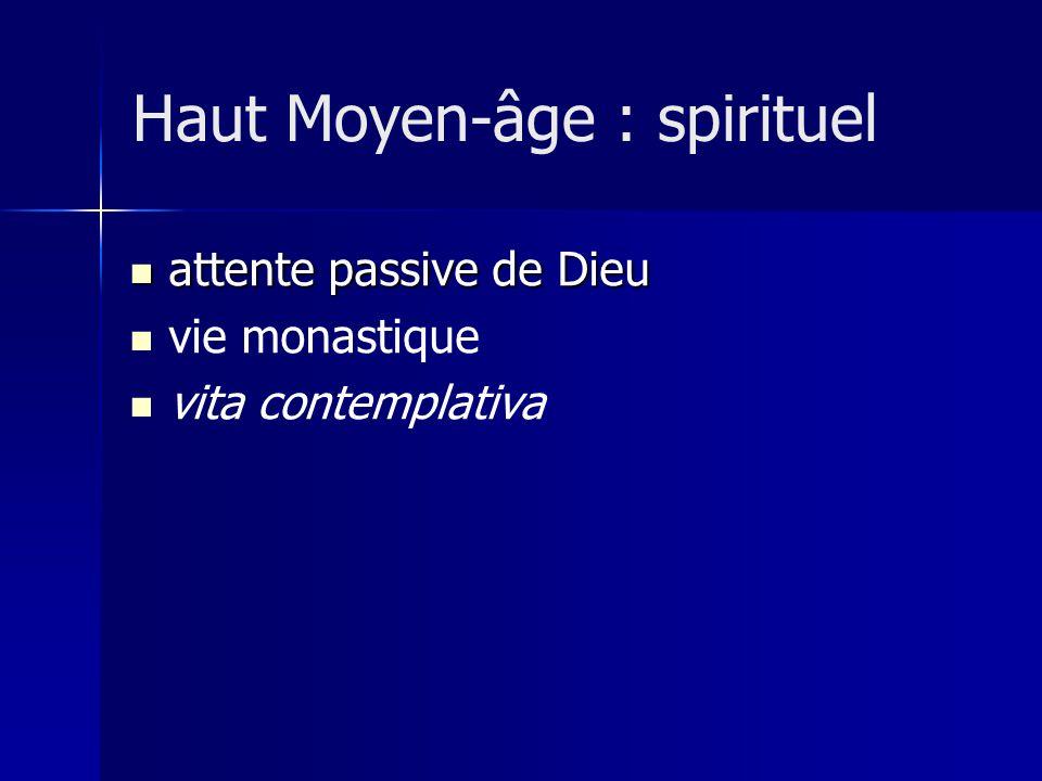 attente passive de Dieu attente passive de Dieu vie monastique vita contemplativa Haut Moyen-âge : spirituel