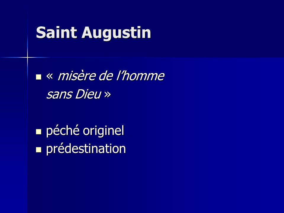 « misère de lhomme « misère de lhomme sans Dieu » péché originel péché originel prédestination prédestination Saint Augustin