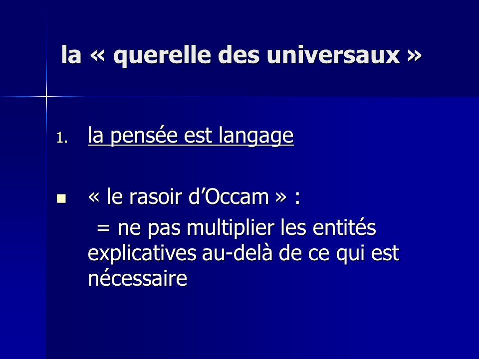 1. la pensée est langage « le rasoir dOccam » : « le rasoir dOccam » : = ne pas multiplier les entités explicatives au-delà de ce qui est nécessaire =