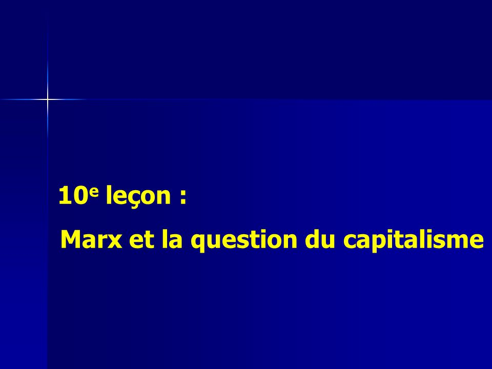 10 e leçon : Marx et la question du capitalisme