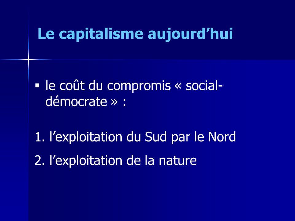 le coût du compromis « social- démocrate » : 1. lexploitation du Sud par le Nord 2.