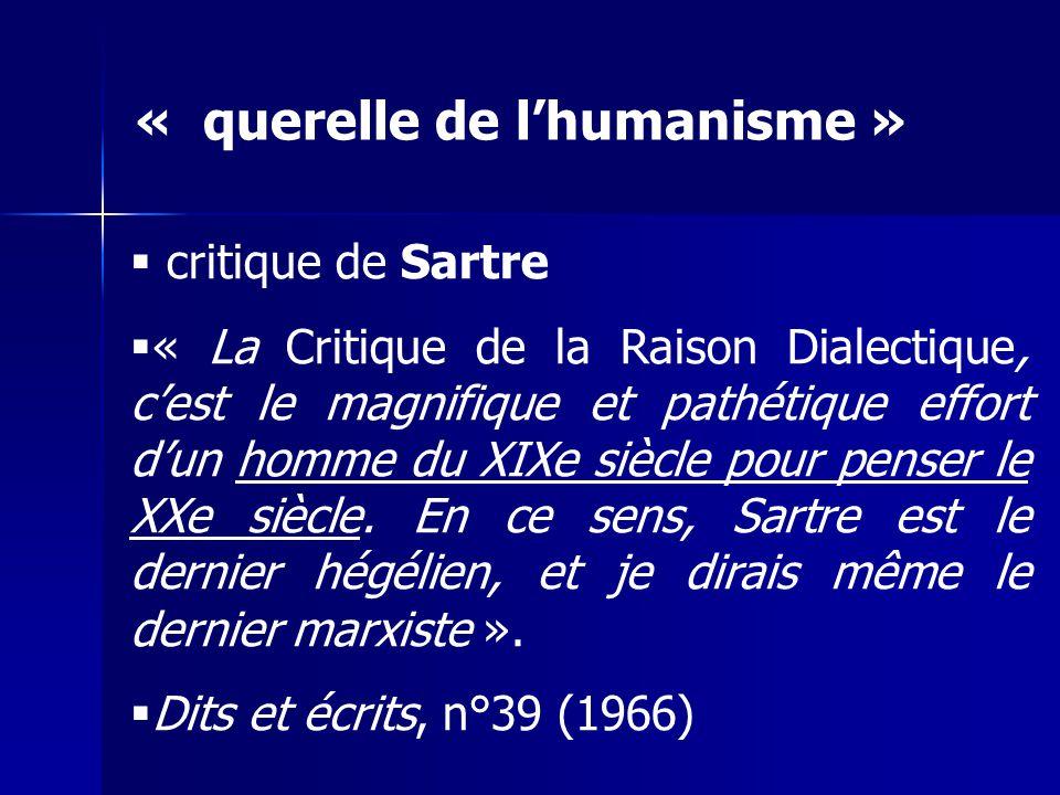 critique de Sartre « La Critique de la Raison Dialectique, cest le magnifique et pathétique effort dun homme du XIXe siècle pour penser le XXe siècle.