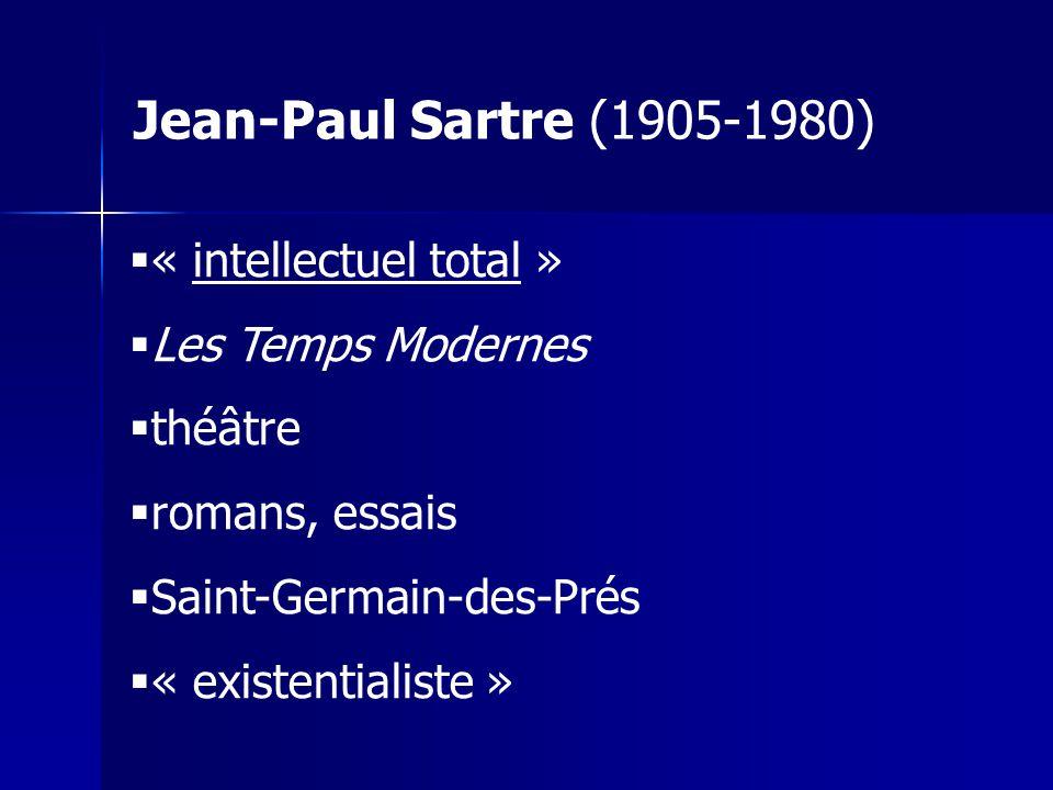 « intellectuel total » Les Temps Modernes théâtre romans, essais Saint-Germain-des-Prés « existentialiste » Jean-Paul Sartre (1905-1980)