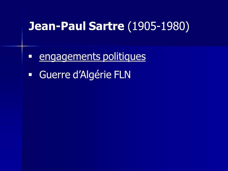 engagements politiques Guerre dAlgérie FLN Jean-Paul Sartre (1905-1980)