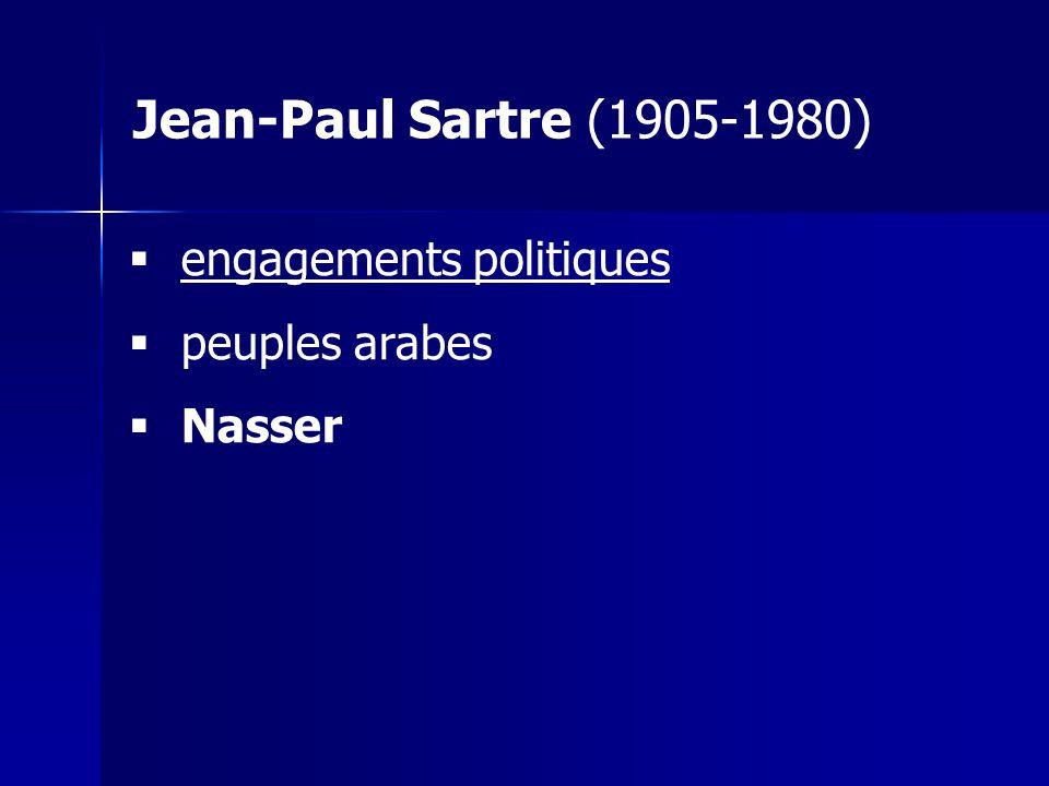 engagements politiques peuples arabes Nasser Jean-Paul Sartre (1905-1980)