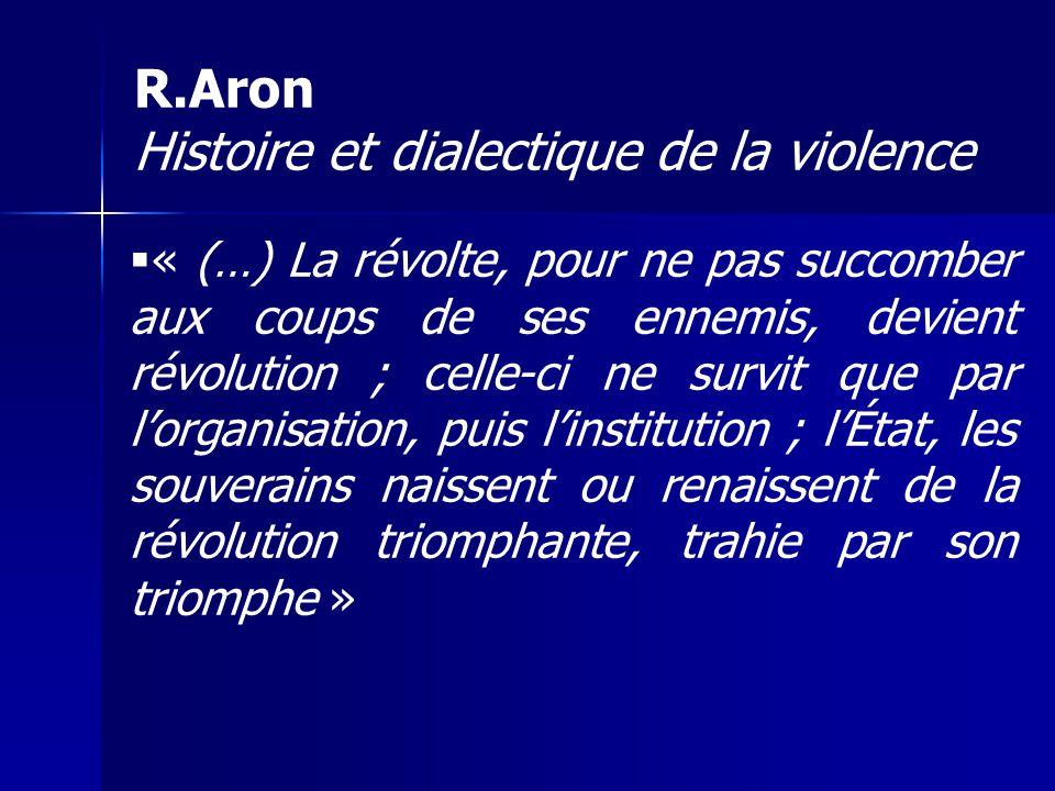 « (…) La révolte, pour ne pas succomber aux coups de ses ennemis, devient révolution ; celle-ci ne survit que par lorganisation, puis linstitution ; l