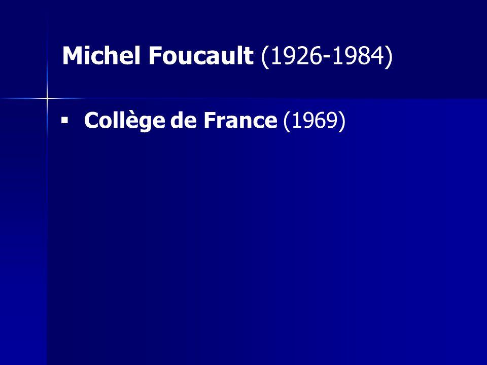 Collège de France (1969) Michel Foucault (1926-1984)