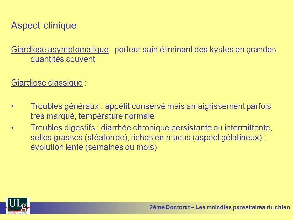 Aspect clinique Giardiose asymptomatique : porteur sain éliminant des kystes en grandes quantités souvent Giardiose classique : Troubles généraux : ap