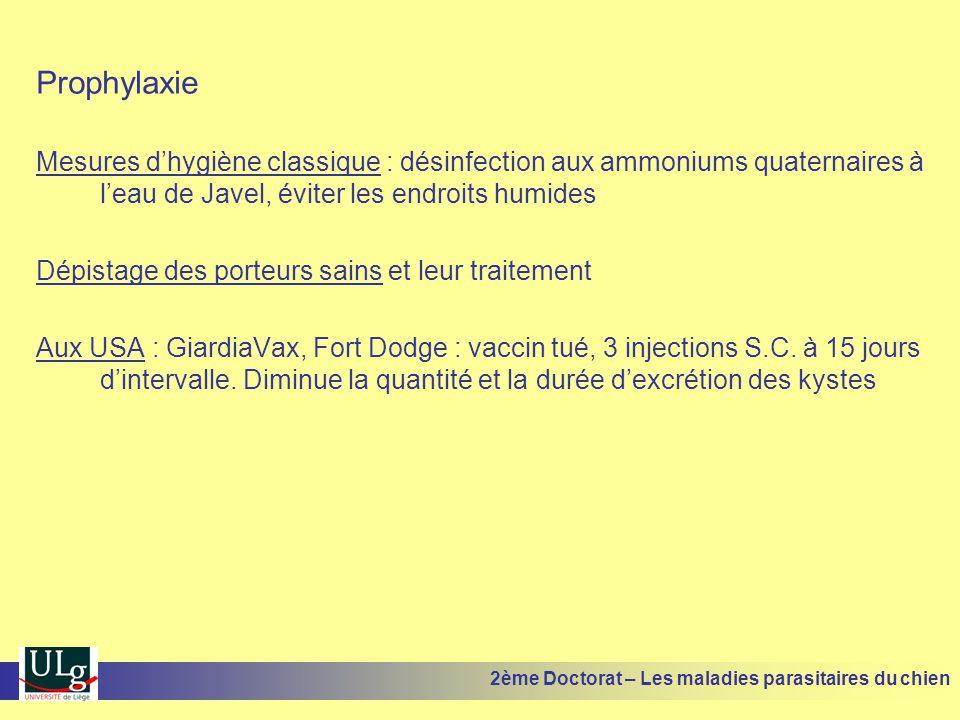 Prophylaxie Mesures dhygiène classique : désinfection aux ammoniums quaternaires à leau de Javel, éviter les endroits humides Dépistage des porteurs s