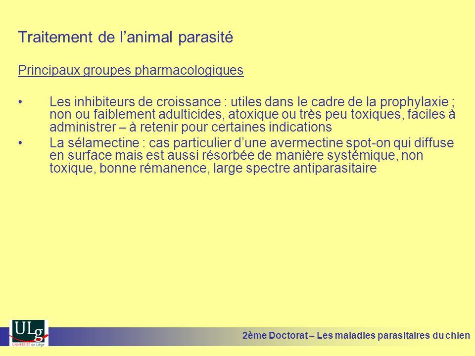 Traitement de lanimal parasité Principaux groupes pharmacologiques Les inhibiteurs de croissance : utiles dans le cadre de la prophylaxie ; non ou fai
