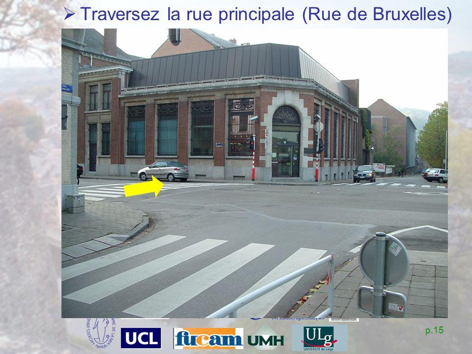 p.15 Traversez la rue principale (Rue de Bruxelles)