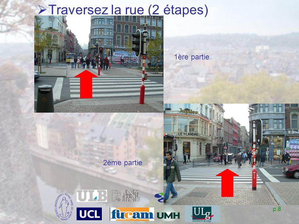 p.8 Traversez la rue (2 étapes) 1ère partie 2ème partie