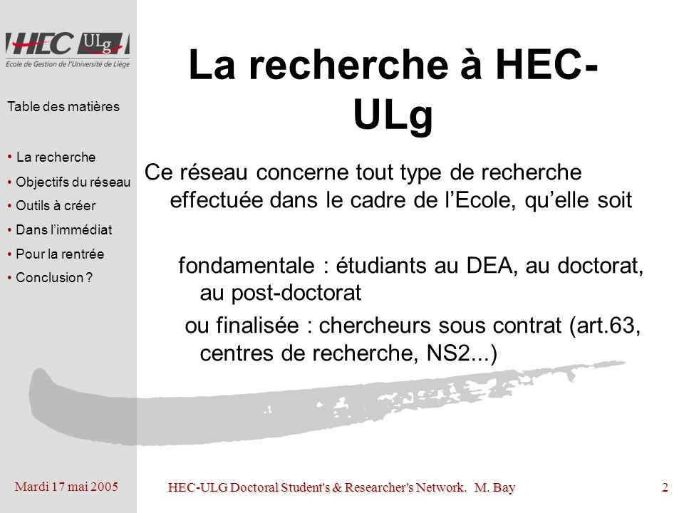 Mardi 17 mai 2005 HEC-ULG Doctoral Student s & Researcher s Network.