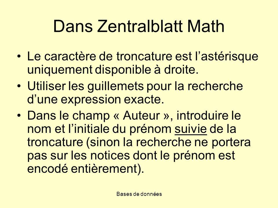 Bases de données Dans Zentralblatt Math Le caractère de troncature est lastérisque uniquement disponible à droite. Utiliser les guillemets pour la rec