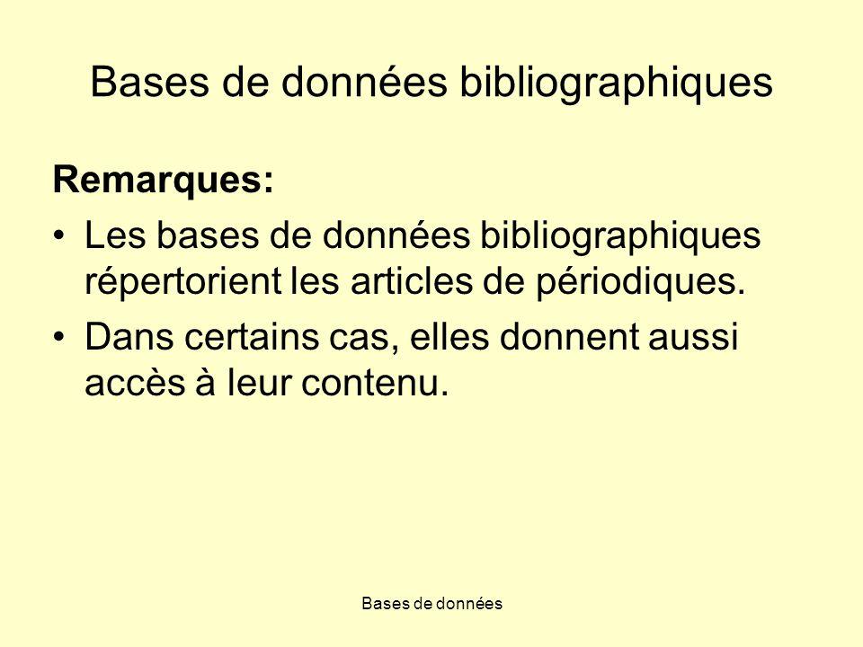 Bases de données Bases de données bibliographiques Remarques: Les bases de données bibliographiques répertorient les articles de périodiques. Dans cer