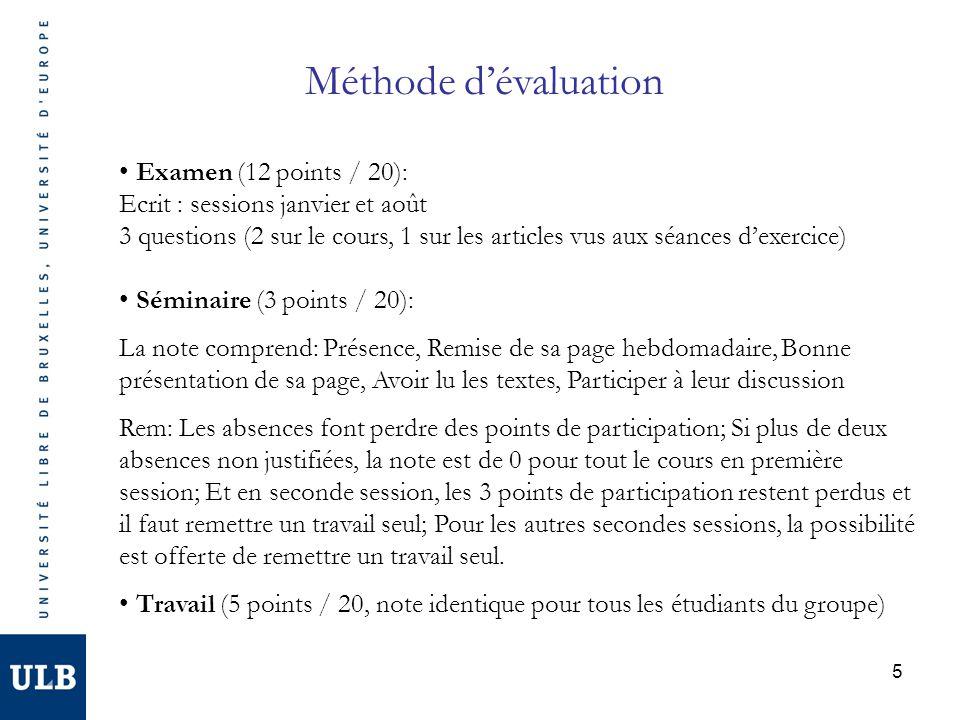 5 Méthode dévaluation Examen (12 points / 20): Ecrit : sessions janvier et août 3 questions (2 sur le cours, 1 sur les articles vus aux séances dexerc