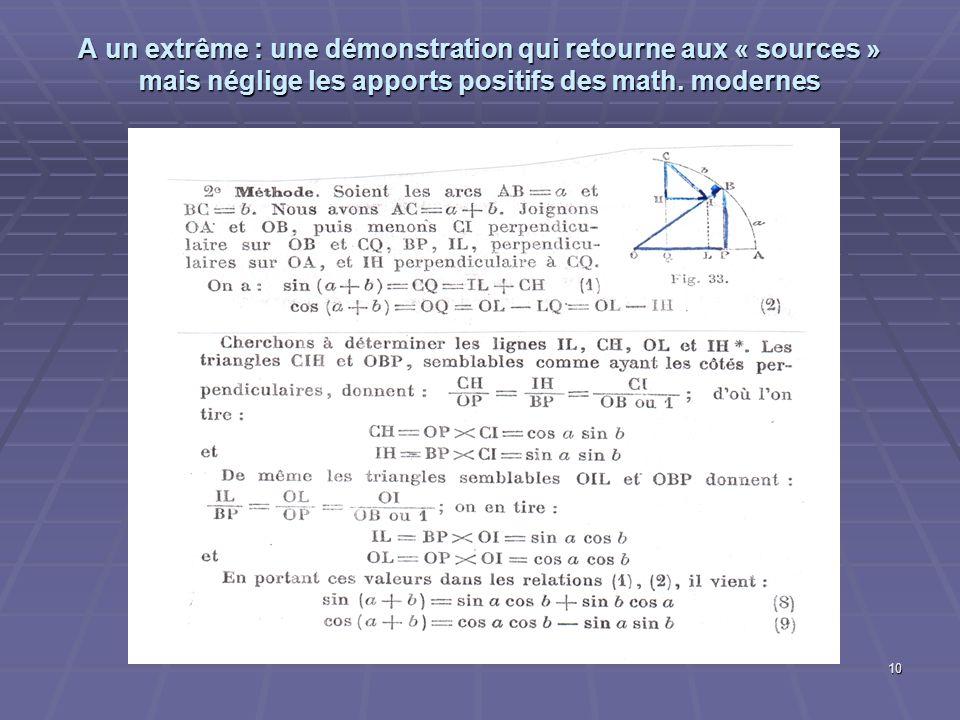 10 A un extrême : une démonstration qui retourne aux « sources » mais néglige les apports positifs des math. modernes