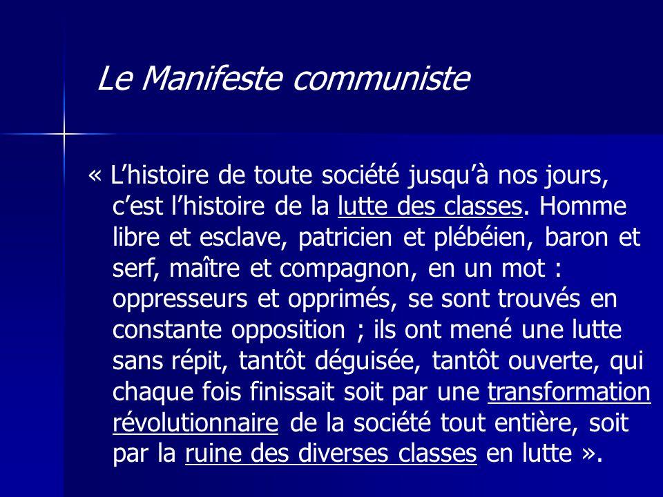 dialectique de Hegel Etat = instrument de lordre marchand « transformation révolutionnaire » révolutions « locomotives de lHistoire » Le Manifeste communiste