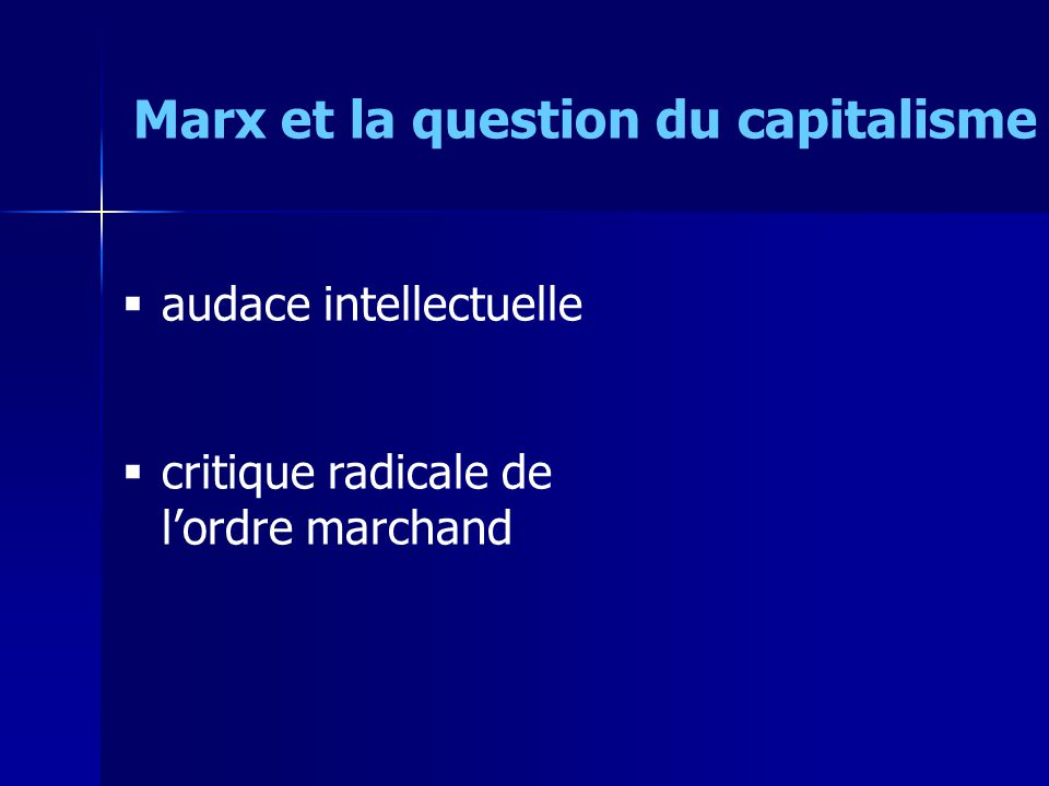 Marx et la question du capitalisme audace intellectuelle critique radicale de lordre marchand