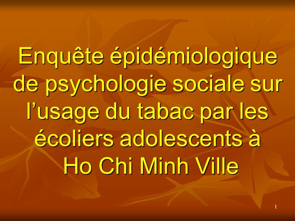 1 Enquête épidémiologique de psychologie sociale sur lusage du tabac par les écoliers adolescents à Ho Chi Minh Ville