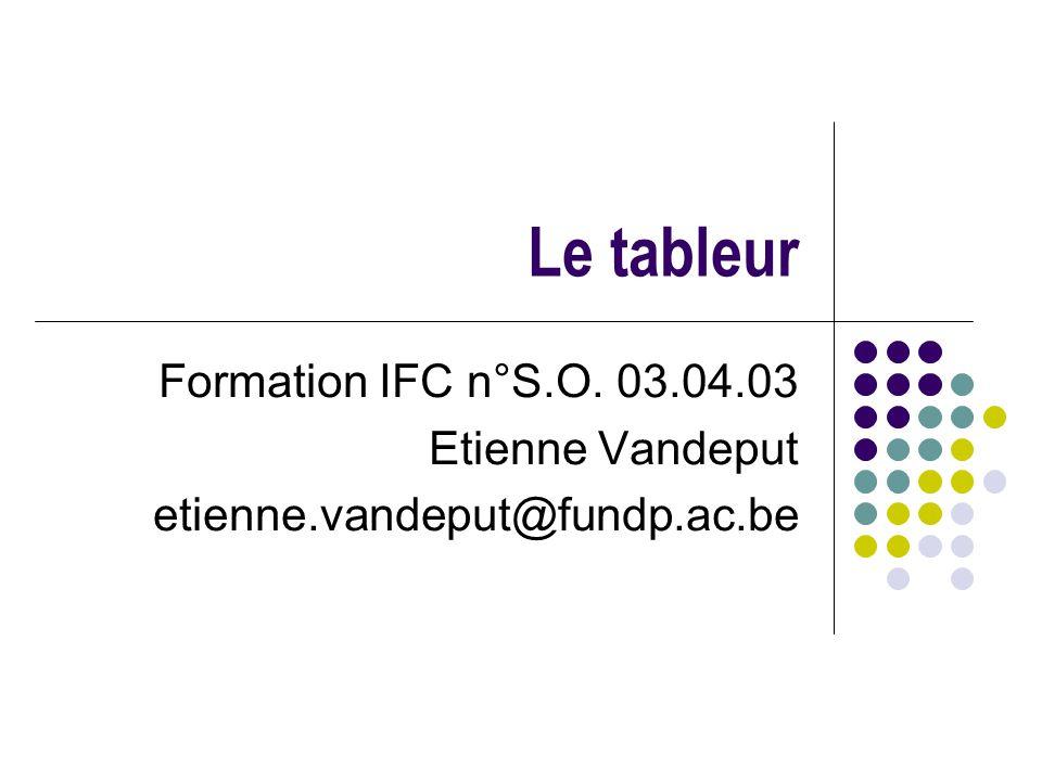 Le tableur Formation IFC n°S.O. 03.04.03 Etienne Vandeput etienne.vandeput@fundp.ac.be