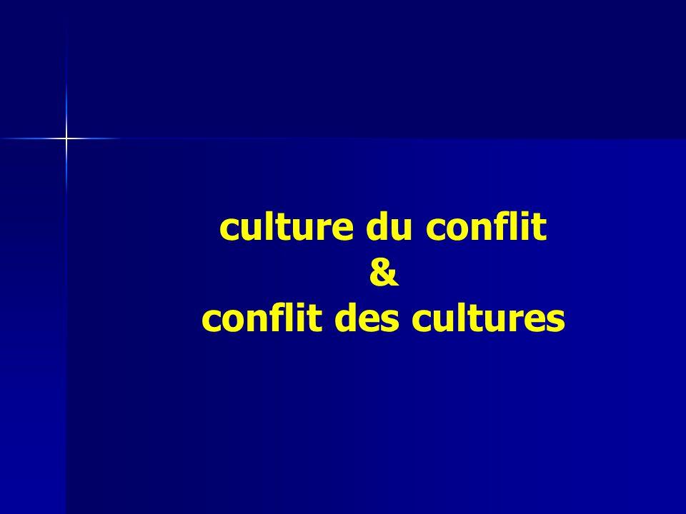 culture du conflit & conflit des cultures
