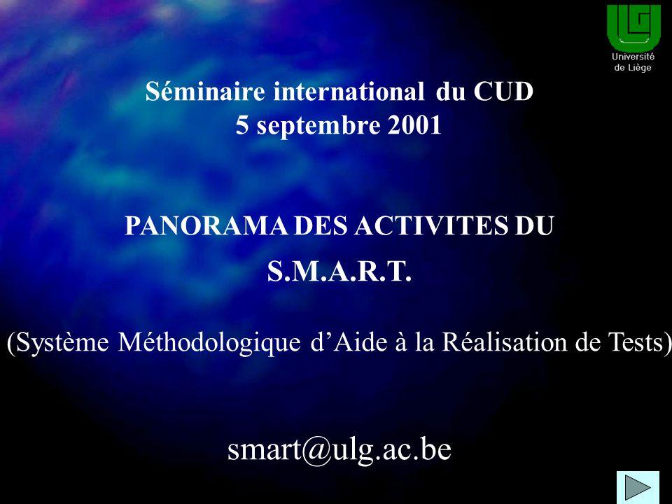 Séminaire international du CUD 5 septembre 2001 PANORAMA DES ACTIVITES DU S.M.A.R.T.